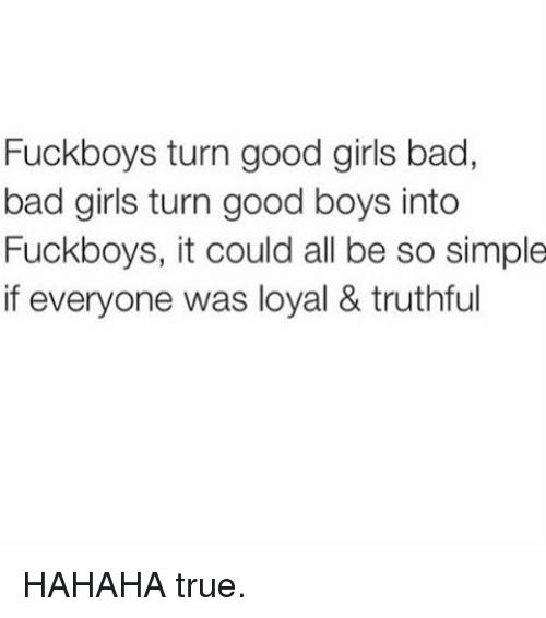fuck-boys-turn-good-girls-bad-bad-girls-turn-good-1727548